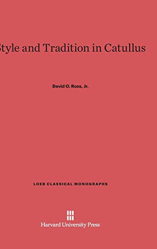 9780674432284: Style and Tradition in Catullus (Loeb Classical Library)