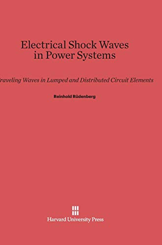 Electrical Shock Waves in Power Systems Traveling: Reinhold Rüdenberg
