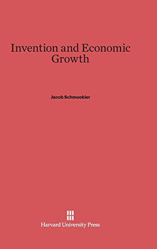 Invention and Economic Growth (Hardback): Jacob Schmookler