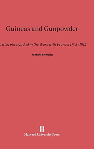 9780674433359: Guineas and Gunpowder