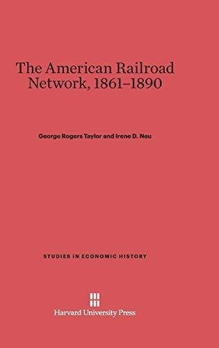 9780674433779: The American Railroad Network, 1861-1890