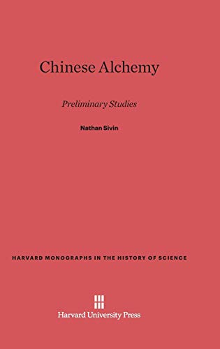 9780674434363: Chinese Alchemy (Harvard Monographs in the History of Science)