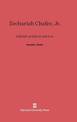 9780674434424: Zechariah Chafee, Jr: Defender of Liberty and Law