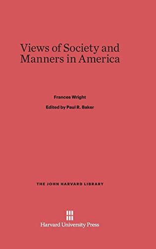 9780674434608: Views of Society and Manners in America (John Harvard Library (Hardcover))