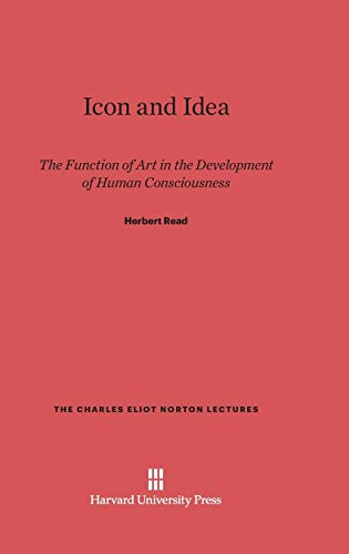 Icon and Idea: The Function of Art: Sir Herbert Read