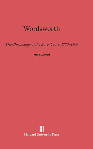 9780674435315: Wordsworth: The Chronology of the Early Years, 1770-1799