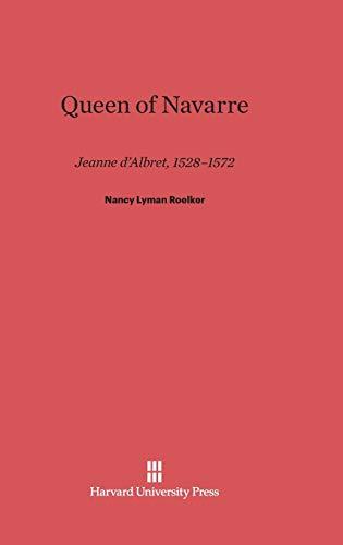 9780674435735: Queen of Navarre: Jeanne D'Albret, 1528-1572