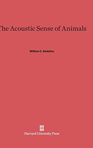 9780674436213: The Acoustic Sense of Animals