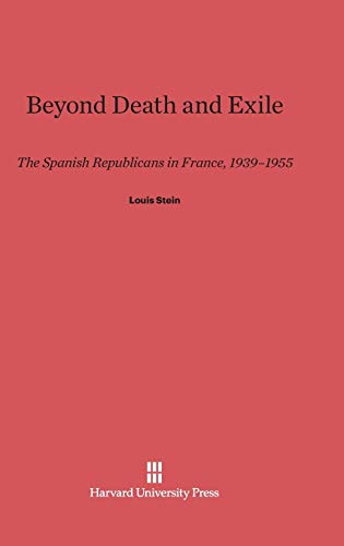 9780674436282: Beyond Death and Exile: The Spanish Republicans in France, 1939-1955