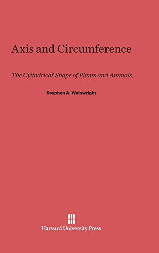 9780674436985: Axis and Circumference: The Cylindrical Shape of Plants and Animals