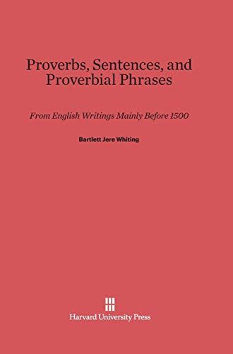 9780674437357: Proverbs, Sentences, and Proverbial Phrases: From English Writings Mainly Before 1500