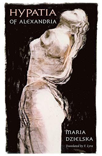 9780674437760: Hypatia of Alexandria (Revealing Antiquity)