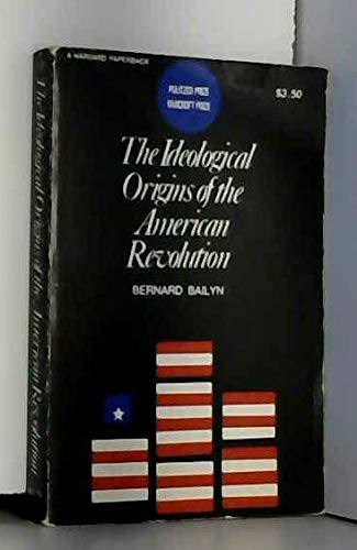 9780674443013: The Ideological Origins of the American Revolution