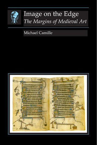 9780674443624: Image on the Edge: The Margins of Medieval Art