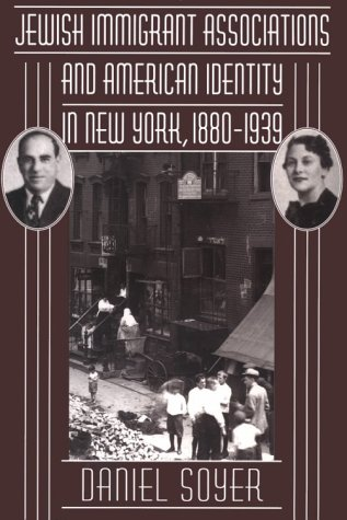9780674444171: Jewish Immigrant Associations and American Identity in New York, 1880-1939