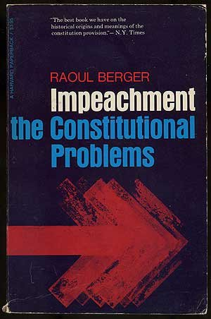 9780674444768: Impeachment: The Constitutional Problems