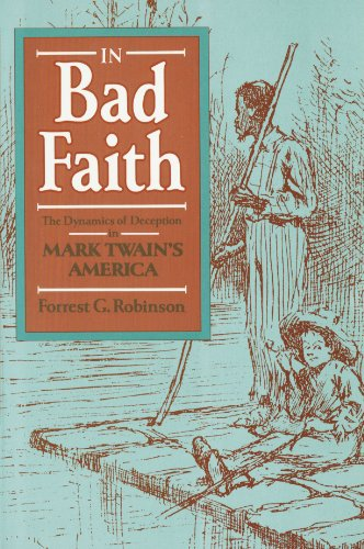 9780674445284: In Bad Faith: The Dynamics of Deception in Mark Twain's America