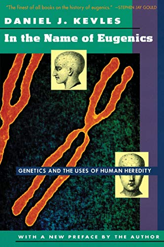 9780674445574: In the Name of Eugenics: Genetics and the Uses of Human Heredity