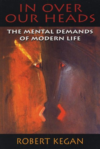 9780674445871: In Over Our Heads: The Mental Demands of Modern Life