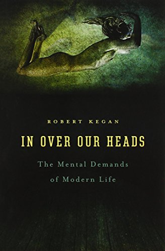 9780674445888: In Over Our Heads: The Mental Demands of Modern Life