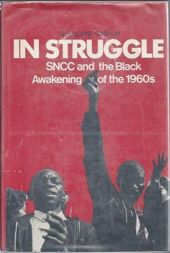 In Struggle: SNCC and the Black Awakening of the 1960s: Carson, Clayborne