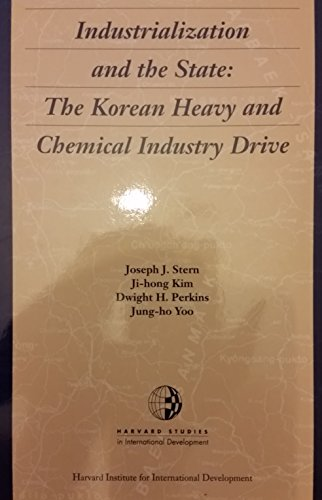 9780674452251: Industrialization and the State: The Korean Heavy and Chemical Industry Drive (Harvard Studies in International Development)