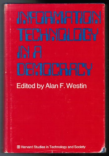 9780674454354: Information Technology in a Democracy (Studies in Technology and Society)