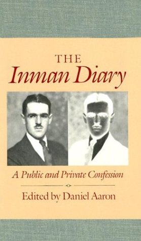 Inman Diary: A Public and Private Confession: Inman, Arthur Crew; Aaron Daniel (editor)