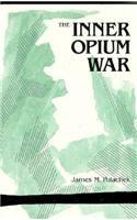 The Inner Opium War (Harvard East Asian Monographs): Polachek, James
