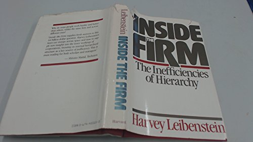 Inside the Firm: The Inefficiencies of Hierarchy: Leibenstein, Harvey