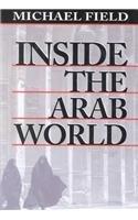 9780674455207: Inside the Arab World (HARVARD MIDDLE EASTERN STUDIES)