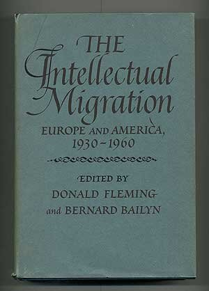 The Intellectual Migration: Europe and America 1930-1960: Press, Harvard University