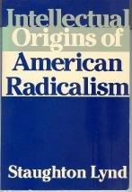 9780674457805: Intellectual Origins of American Radicalism