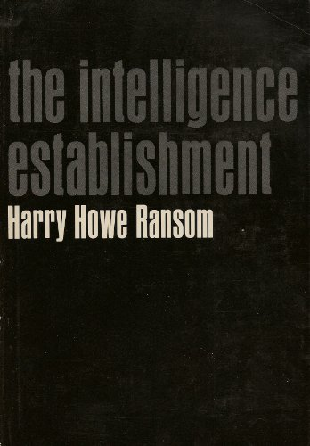 9780674458161: The Intelligence Establishment