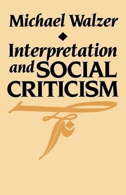 9780674459700: Interpretation and Social Criticism (Tanner Lectures on Human Values)