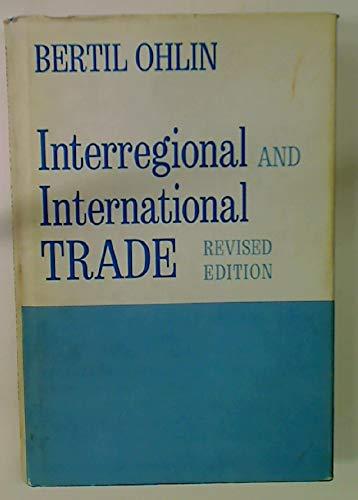 Interregional and International Trade: Revised Edition (Economic: Ohlin, Bertil