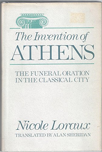 9780674463622: The Invention of Athens: The Funeral Oration in the Classical City
