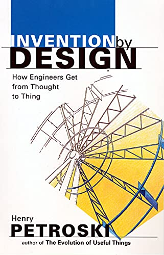 9780674463684: Invention by Design - How Engineers Get from Thought to Thing (Paper) (OIP)