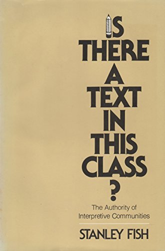 9780674467255: Is There a Text in this Class?: The Authority of Interpretive Communities