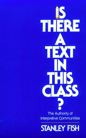9780674467262: Is There a Text in This Class?: The Authority of Interpretive Communities