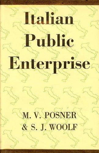 Italian Public Enterprise: Posner, M. V., Woolf, S. J.