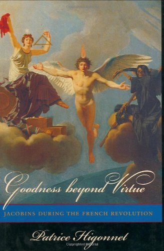 9780674470613: Goodness Beyond Virtue: Jacobins During the French Revolution