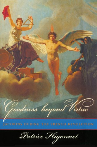 9780674470620: Goodness Beyond Virtue - Jacobins During the French Revolution (Paper)