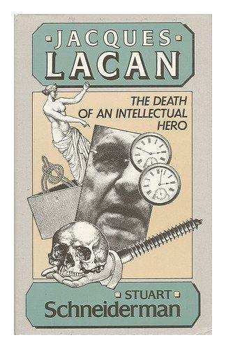 Jacques Lacan: The Death of an Intellectual: Schneiderman, Stuart