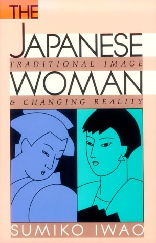 9780674471962: The Japanese Woman: Traditional Image and Changing Reality