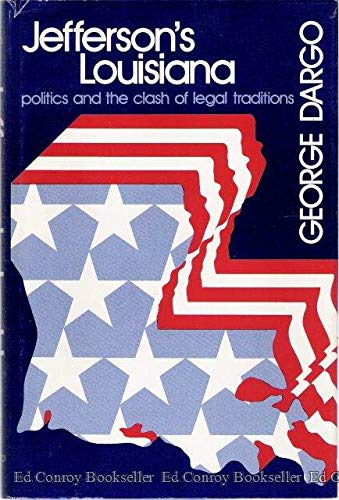 9780674473706: Jefferson's Louisiana: Politics and the Clash of Legal Traditions (Studies in Legal History)