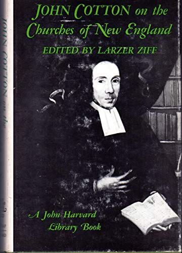 John Cotton on the Churches of New England Cotton, John and Ziff, Larzer