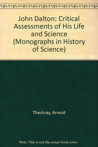 John Dalton: Critical Assessments of His Life and Science.: DALTON, John (1766-1844)] THACKRAY, ...