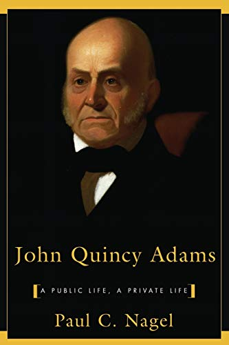 9780674479401: John Quincy Adams: A Public Life, a Private Life