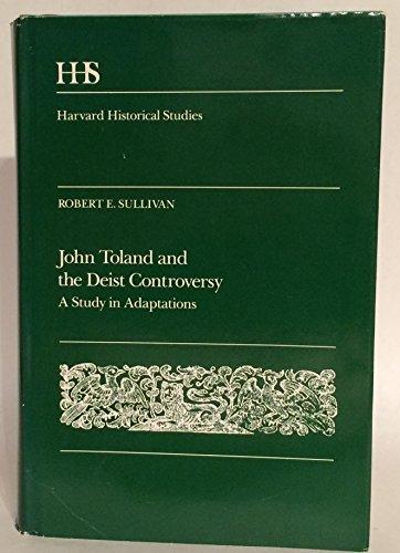 John Toland and the Deist Controversy: A Study of Adaptations: Sullivan, Robert E.